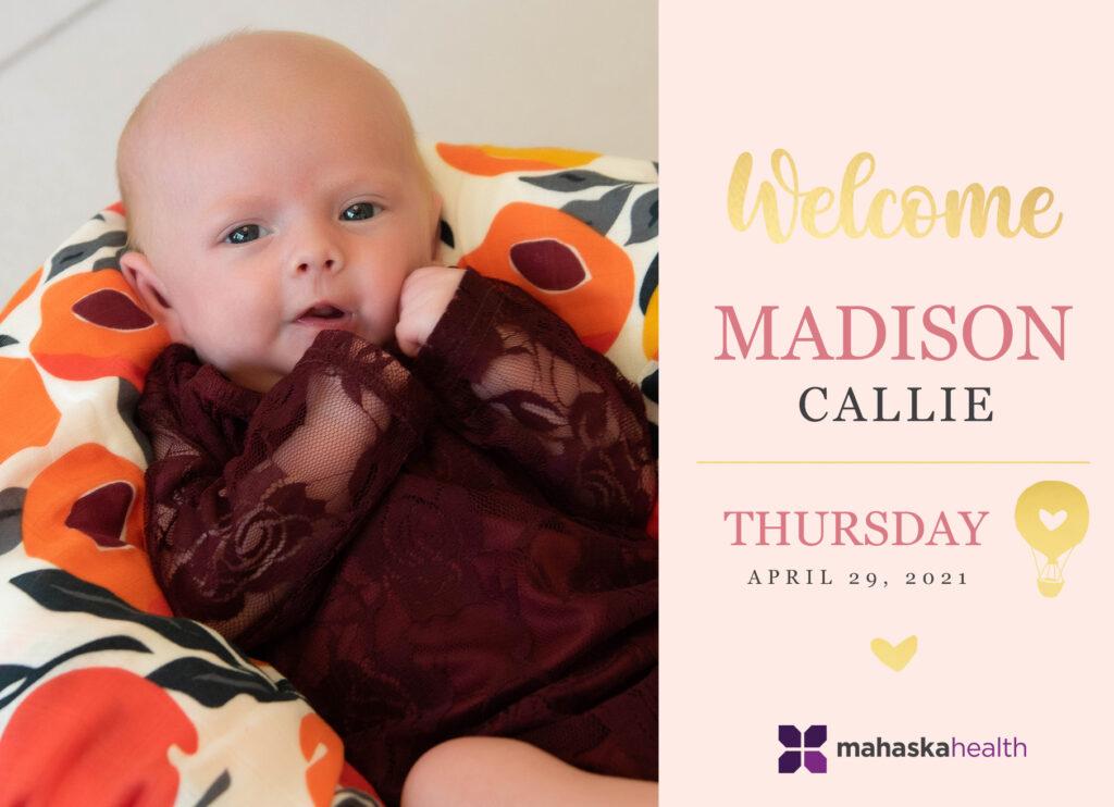 Welcome Madison Callie! 6